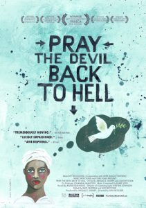 Watch the documentary Pray the Devil Back to Hell to see their story.